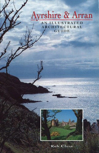 Ayrshire and Arran: Illustrated Architectural Guide (RIAS/Landmark Trust)