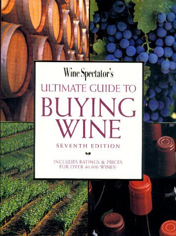 Wine Spectator's Ultimate Guide to Buying Wine (7th Edition)