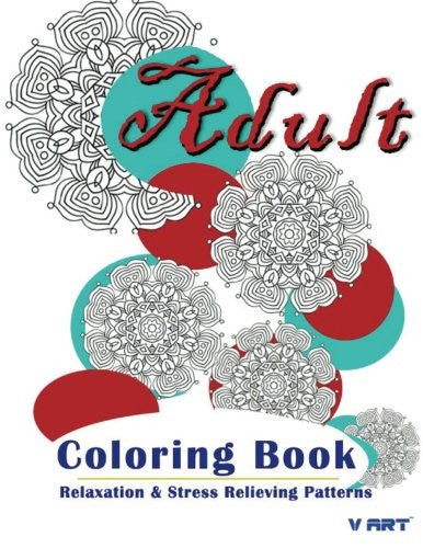 Adult Coloring Book: Coloring Books For Adults : Relaxation & Stress Relieving Patterns (Volume 29)
