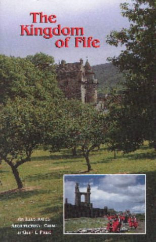 The Kingdom of Fife: An Illustrated Architectural Guide (RIAS Series of Illustrated Architectural Guides to Scotland)