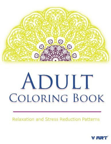 Adult Coloring Book: Coloring Books for Adults Relaxation : Relaxation & Stress Relieving Patterns (Volume 7)