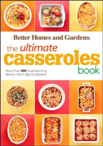 The Ultimate Casseroles Book (Better Homes & Gardens Ultimate)