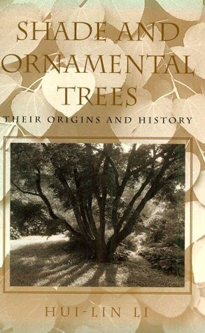 Shade and Ornamental Trees: Their Origins and History