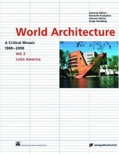 Latin America (World Architecture 1900-2000: A Critical Mosaic)