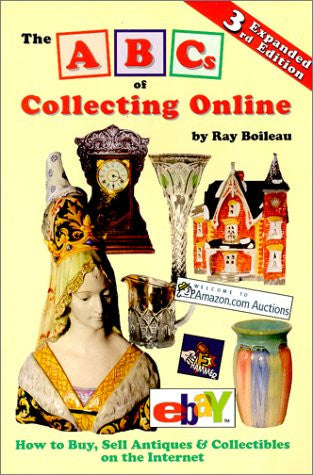 The ABCs of Collecting Online, 3rd Edition