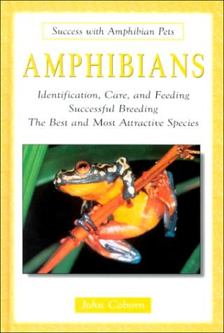 Amphibians (Success With Amphibian Pets)