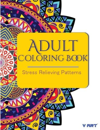 Adult Coloring Book: Coloring Books for Adults : Stress Relieving Patterns (Volume 16)