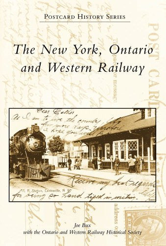 New York, Ontario & Western Railway, The, NY (PHS) (Postcard History)