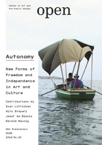 Open 23: Autonomy: New Forms of Freedom and Independence in Art and Culture