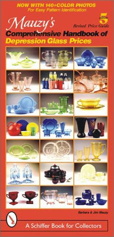 Mauzy's Comprehensive Handbook of Depression Glass Prices, 5th Edition (Schiffer Book for Collectors)