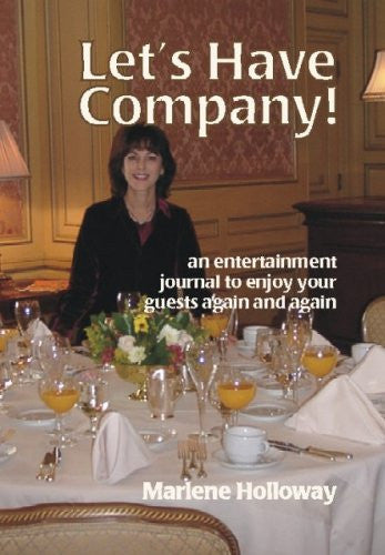 Let's Have Company: An Entertainment Journal to Enjoy Your Guest Again and Again