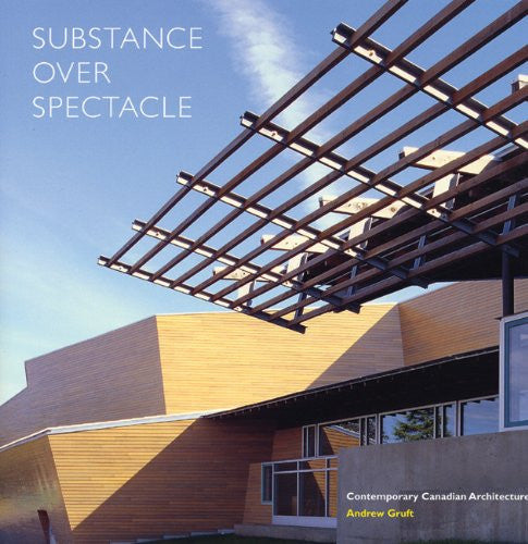 Substance over Spectacle: Contemporary Canadian Architecture