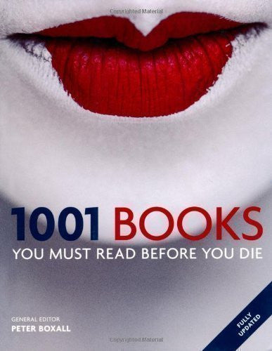 1001 Books You Must Read Before You Die (1001 Must Before You Die) by Cassell Illustrated (2012)