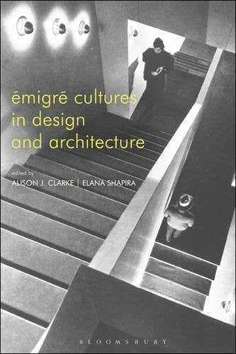 Émigré Cultures in Design and Architecture