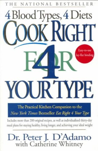 Cook Right 4 (for) Your Type - The Practical Kitchen Companion To Eat Right 4 Your Type