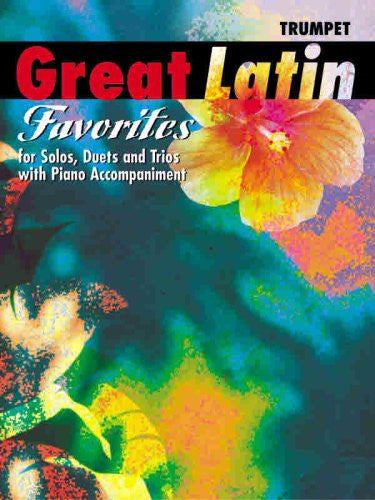 Great Latin Favorites (Solos, Duets, and Trios with Piano Accompaniment): Trumpet
