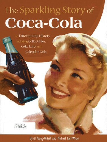 By Gyvel Young-Witzel The Sparkling Story of Coca-Cola: An Entertaining History including Collectibles, Coke Lore, and Cal (Reprint) [Hardcover]