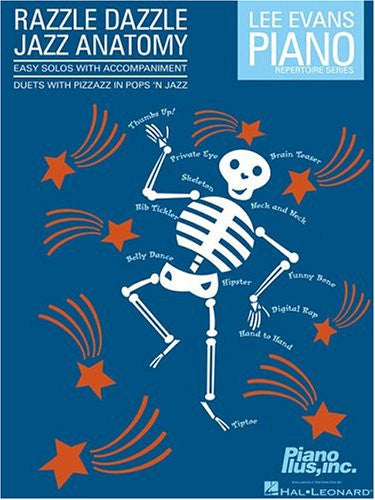 Razzle Dazzle Jazz Anatomy: Duets with Pizzazz in Pops 'n Jazz (Lee Evans Piano Repertoire)