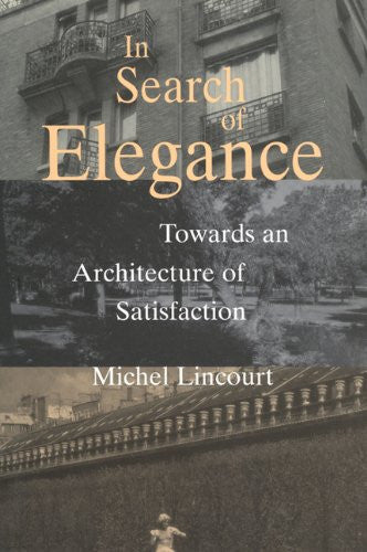 In Search of Elegance: Towards an Architecture of Satisfaction