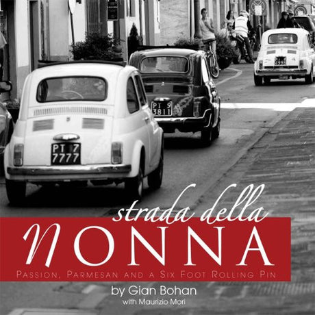 Strada Della Nonna: Passion, Parmesan and a Six Foot Rolling Pin