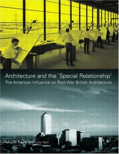 Architecture and the 'Special Relationship': The American Influence on Post-War British Architecture