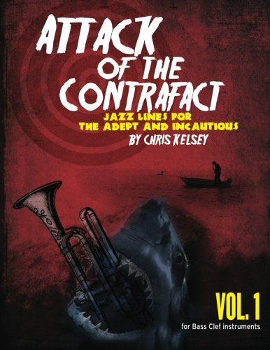 Attack of the Contrafact, Vol. 1, for Bass Clef Instruments: Jazz Lines for the Adept and Incautious (Volume 1)