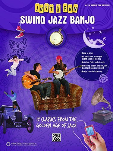 Just for Fun -- Swing Jazz for Banjo: 12 Swing Era Classics from the Golden Age of Jazz by Staff, Alfred Publishing (2014) Sheet music