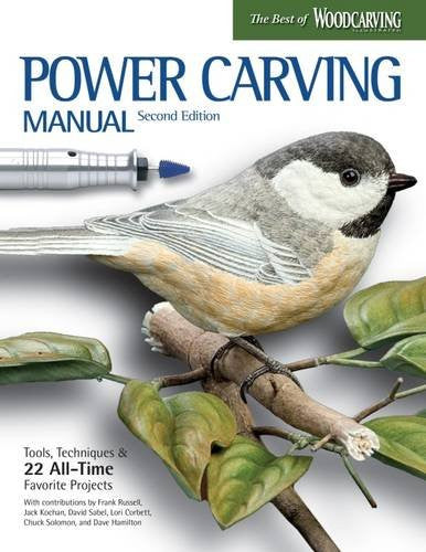 Power Carving Manual, Second Edition Tools, Techniques, and 22 All-Time Favorite Projects