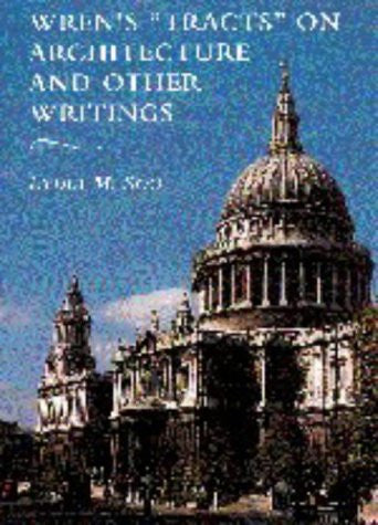 Wren's 'Tracts' on Architecture and Other Writings