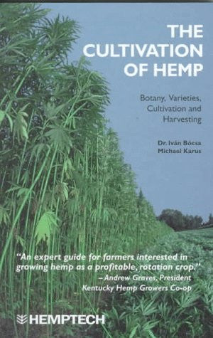 The Cultivation of Hemp: Botany, Varieties, Cultivation and Harvesting
