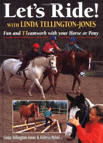 Let's Ride! With Linda Tellington-Jones: Fun and Teamwork with Your Horse or Pony