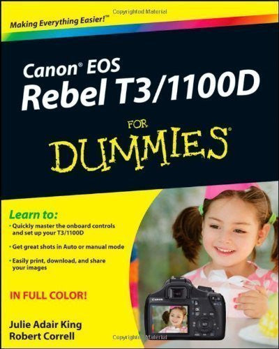 Canon EOS Rebel T3/1100D For Dummies (For Dummies (Computers)) by King, Julie Adair, Correll, Robert (2011)