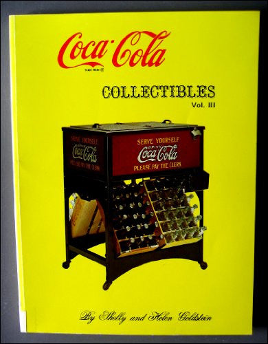 COCA-COLA COLLECTIBLES: VOLUME 3 (III): With Current Prices and Photographs in Full Color