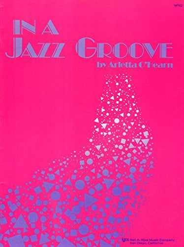 WP152 - In A Jazz Groove by Arletta O'Hearn (2016-01-01)