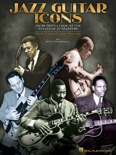 Jazz Guitar Icons - An In-Depth Look at the Styles of 25 Masters - Softcover TAB