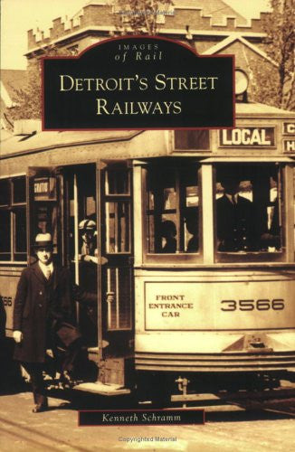 Detroit's  Street  Railways   (MI)  (Images  of  Rail)
