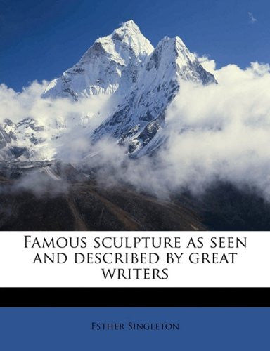 Famous sculpture as seen and described by great writers