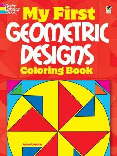 My First Geometric Designs Coloring Book (Dover Coloring Books)