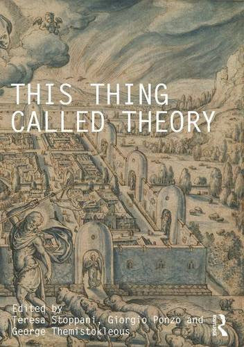 This Thing Called Theory (Critiques: Critical Studies in Architectural Humanities)