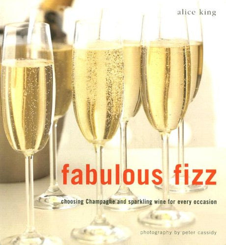 Fabulous Fizz: Choosing Champagne and Sparkling Wine for Every Occasion