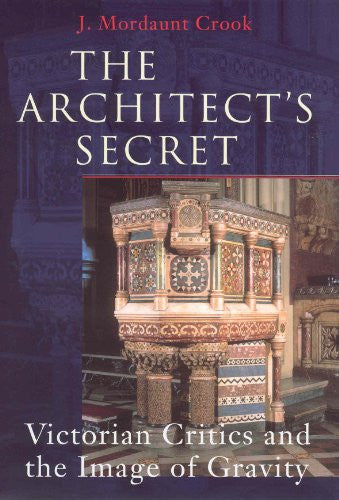 The Architect's Secret: Victorian Critics and the Image of Gravity