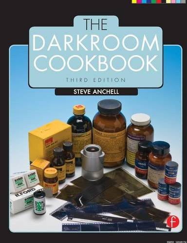 The Darkroom Cookbook (Alternative Process Photography)
