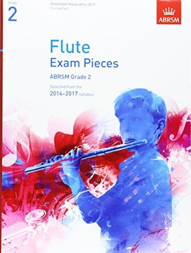 Flute Exam Pieces 2014-2017, Grade 2, Score & Part: Selected from the 2014-2017 Syllabus (ABRSM Exam Pieces) by (2013-07-04)