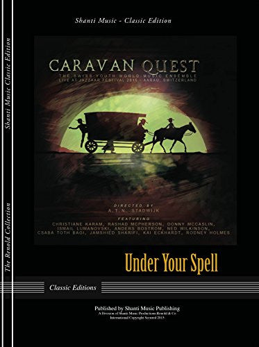Under Your Spell: From Caravan Quest, Live at Jazzaar Festival - Score and Parts