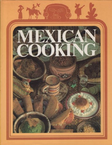 Mexican Cooking (International creative cookbooks)