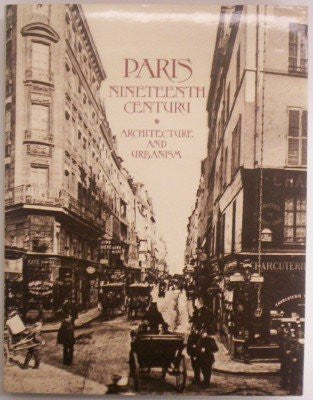 Paris Nineteenth Century: Architecture and Urbanism