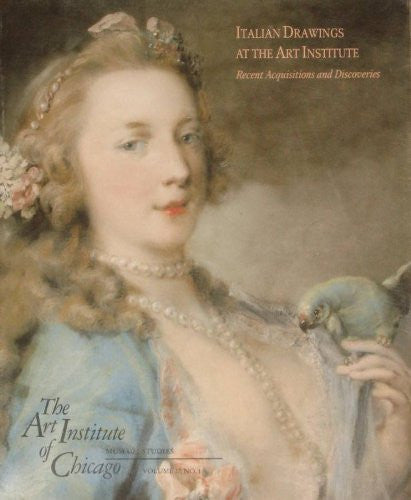 Italian Drawings at the Art Institute (The Art Institute of Chicago Museum Studies, Volume 17, No. 1)