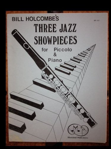 Three Jazz Showpieces for Piccolo & Piano (Bill Holcombe's)