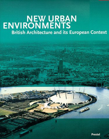 New Urban Environments: British Architecture and Its European Context