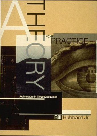 A Theory for Practice : Architecture in Three Discourses
